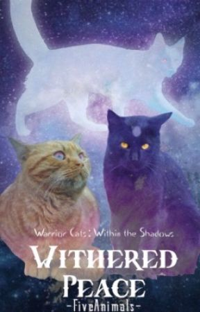 Withered Peace- Book one in the Within The Shadows Series [On Hold] by -FiveAnimals-