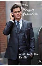 The French Ballerina: A White Collar FanFic by Emmalynne333