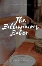the billionaires baker by sierrarwright