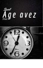 Quel âge avez vous? by Szmulr
