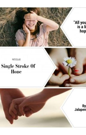 A Single Stroke Of Hope by Jalapeno_122