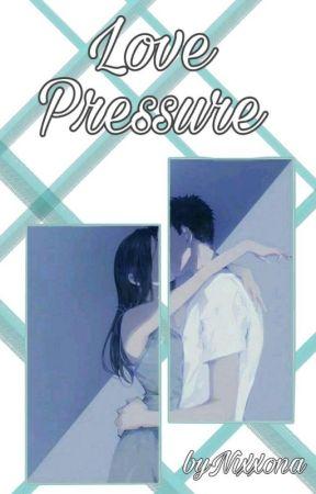 """Love Pressure"" [Zawieszone] by Nixxona"