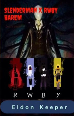 SlenderMan Male Reader X RWBY - Chapter 14 Third Confession (Little