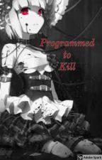 Programmed to Kill( Creepypasta x Robot! reader) by tokiyama_chan