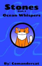 Stones (Book Three) Ocean Whispers by Comandercat