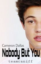 Nobody But You (Cameron Dallas) by teamcaniff
