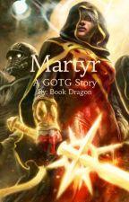 Martyr - GOTG (C.S.) by starsandspells