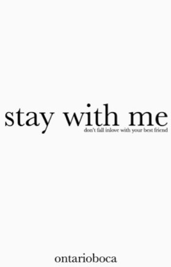 Stay With Me (a.g j.b)