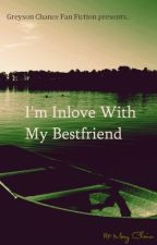 I'm In Love With My Best Friend (Greyson Chance FanFic)   Editing by _TheBibliophile