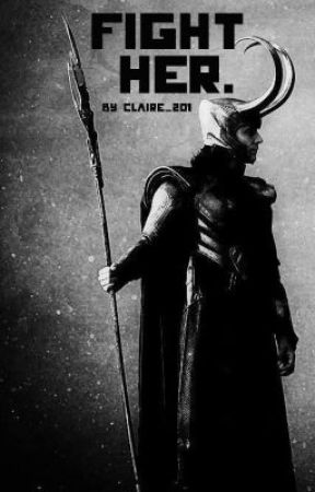 Fight Her. (Loki) by Claire_201