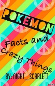 Pokemon Facts & Crazy things by Nightels_Scarlett