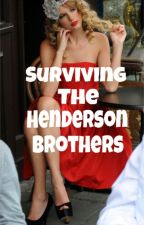 Surviving The Henderson Brothers by red-carpet-diva