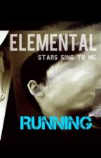 Elemental Book 1: Running by Stars-sing-to-me