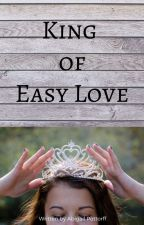 King of Easy Love by pineapplze