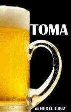 TOMA + PAGNANASA = GAHASA by HenryDeLaCruz