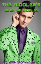 The Riddler's Daily Riddles by -Edward_Nygma-
