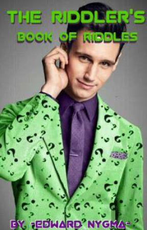 The Riddler's Book of Riddles by -Edward_Nygma-