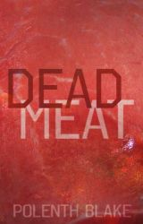 Dead Meat (Flash Fiction) by Polenth