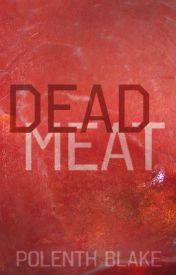 Dead Meat (Flash Fiction) by Polenth