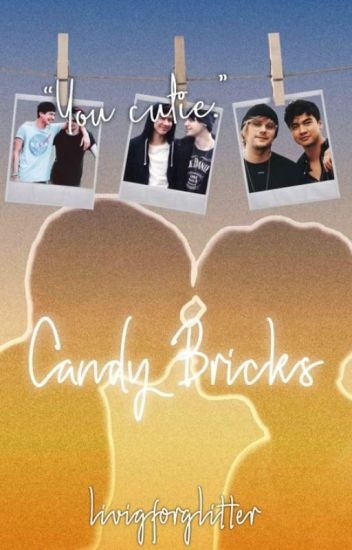 Candy Bricks- Malum (Completed)
