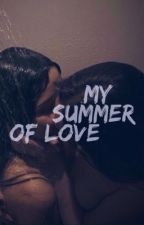 My summer of love by SweetTiana15