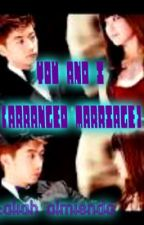You and I (Arranged Marriage) by AliahAlmienda