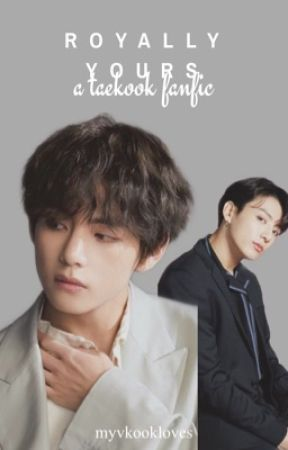 Royally Yours || a taekook fanfic - Description & Note - Wattpad