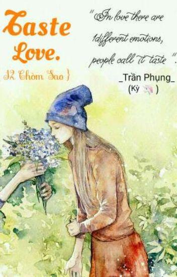 Đọc Truyện Taste Love - Trần Phụng. - DocTruyenHot.Com