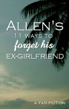 Allen's 11 ways to forget his ex-girlfriend by mekana