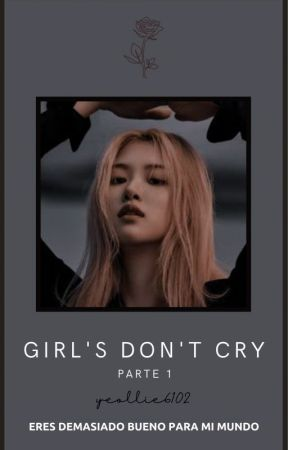 Girls don't cry by yeollie6102