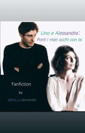 Lino e Alessandra: Porti i miei occhi con te. by lino_e_alessandra