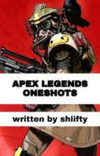 Apex Legends / Oneshots by shiifty