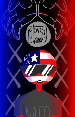 Gloved Hands   ›Countryhumans Sanctuary AU‹ by CrazedCountry