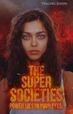 The Super Societies by rachel_here24