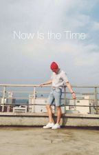 Now Is the Time by BTSismybias22