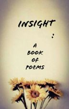 INSIGHT : A Book of Poems by thenbwholoved_