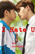 (TinCan) I Hate U.  by socool22