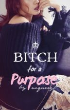 Bitch For A Purpose by Niqueryl