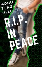 R.I.P. In Peace (bxb complete) by monotonehell