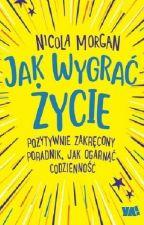 Jak wygrać życie by AngelikaWjcik3