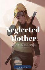 Neglected Mother [KakaFemNaru] by MychiefIsGood