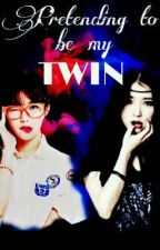 Pretending to be my TWIN by Yoongi3393