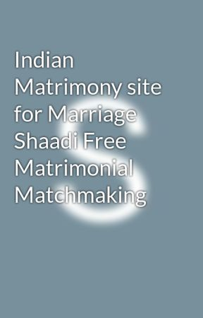 Indian Matrimony site for Marriage Shaadi Free Matrimonial