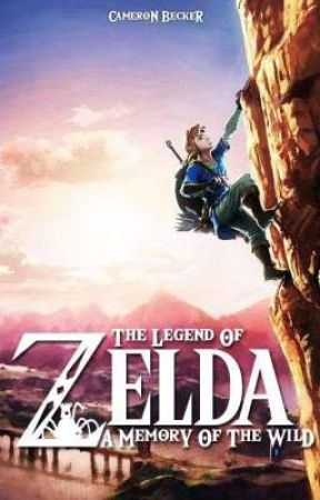 The Legend Of Zelda : A Memory of The Wild  by ChelseaBecker6