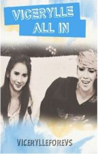 ViceRylle All In by VicerylleForevs