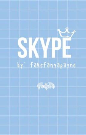 skype (ON HOLD) by fakefanyapayne