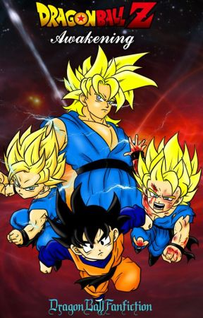 Dragon Ball Z: Awakening by DragonBallFanfiction