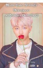 More than friends (Namjoon x Reader Oneshot) by JuviaGrayJeon