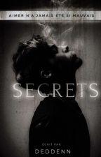 SECRETS by Deddenn