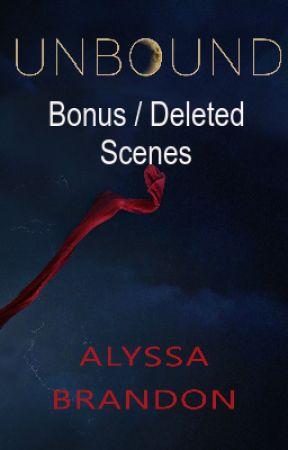 Unbound - Bonus / Deleted Scenes by AlyssaBrandon